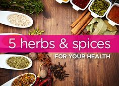 5 herbs and spices that are good for your health