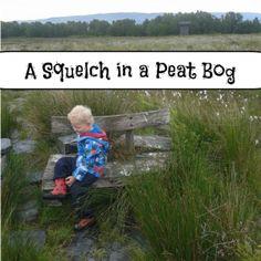 A Squelch in a Peat Bog