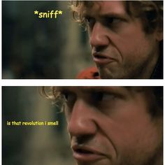 Enjolras can smell revolution from miles away. This is just too funny.