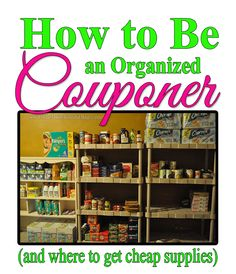 How to Be an Organized Couponer (and where to get cheap supplies)