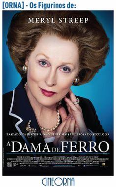 """CineOrna! [ORNA] – Os Figurinos de """"A Dama de Ferro""""!!"""