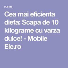Cea mai eficienta dieta: Scapa de 10 kilograme cu varza dulce! - Mobile Ele.ro