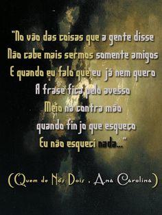 Quem de Nós Dois , Ana Carolina