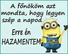 Have a nice day . Minion Humor, My Minion, Minions, Best Quotes, Funny Quotes, Fb Covers, Really Funny, Words Quotes, Quotations