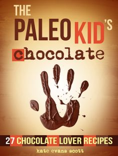 FREE TODAY!!  The Paleo Kid's Chocolate: 27 Chocolate Lover Recipes (Primal Gluten Free Kids Cookbook) [Kindle Edition] is an allergy-free, whole foods chocolate cookbook designed by a Mom for health conscious and food sensitive parents and children. #AddictedtoKindle
