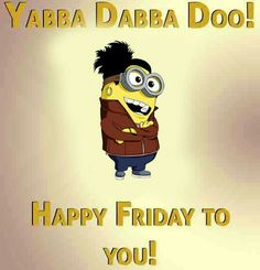 Minions 1, Minions Quotes, Day And Night Quotes, Funny Pics, Funny Pictures, Yabba Dabba Doo, Happy Friday, Laughter, Wisdom