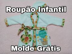 Roupão Infantil MOLDE GRÁTIS! Baby Girl Patterns, Projects For Kids, Youtube, Videos, Crafts, Clothes, Infant Boy Fashion, Sewing Baby Clothes, Kid Outfits