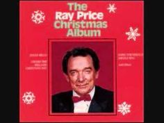 """""""I Heard The Bells On Christmas Day""""---Ray Price"""