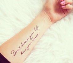 Não sonhe sua vida, viva seus sonhos.
