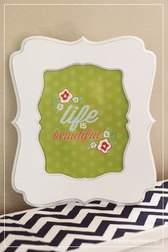 Life is beautiful ...free printable in 3 different colors at iheartnaptime.com