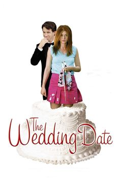 Watch The Wedding Date (2005) Full Movie Online Free