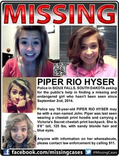 FOUND AND SAFE 2014      9/2/2014: Piper Hyser, age 16, is #missing from Sioux Falls, South Dakota.