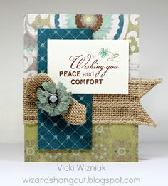 New CTMH product... My sympathy card features the new Avonlea paper packet, new Words of Comfort stamp set, and new Burlap ribbon.  by Vicki Wizniuk, CTMH Independent Consultant