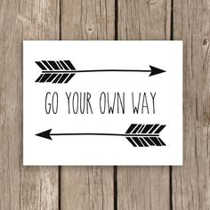 Arrow Art Print - Modern Typography Print with Quote - Go Your Own Way Arrow Print in Black and White