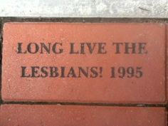 Have a Gay Day!!! LONG LIVE THE LESBIANS! hahaha!!