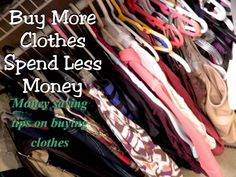 Buy More Clothes, Spend Less Money -  great article with tips and suggestions on how to have an amazing wardrobe for a fraction of cost! Save Money on Clothes #SaveMoney