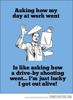 This is my life. killed me when i read this. made me laugh literally out loud! my day today...ugh