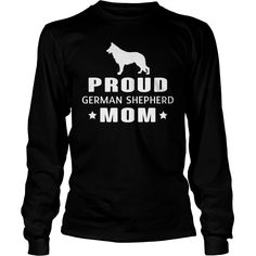 Proud #German Shepherd Mom Funny TShirt, Order HERE ==> https://www.sunfrog.com/Pets/123296346-673957305.html?8273, Please tag & share with your friends who would love it, #christmasgifts #superbowl #xmasgifts  #german shepherd dog training, sable german shepherd dog  #family #animals #goat #sheep #dogs #cats #elephant #turtle #pets