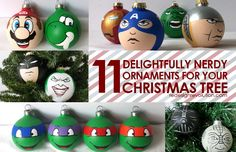 Some Christmas trees will not be complete without one of these delightfully nerdy ornaments that have been handpainted.