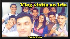 Paolla Vlogs - Vlog visita ao Icia  #DailyVlog1