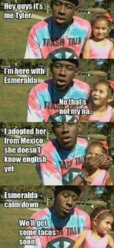 Haha this made me laugh!! Got to love Tyler The Creator.