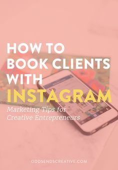 How to Book Clients with Instagram - Marketing Tips for Creative Entrepreneurs — Odds