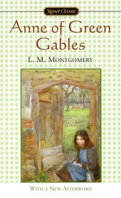 Anne of Green Gables, by L.M. Montgomery