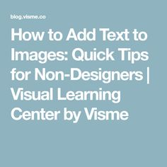 How to Add Text to Images: Quick Tips for Non-Designers   Visual Learning Center by Visme