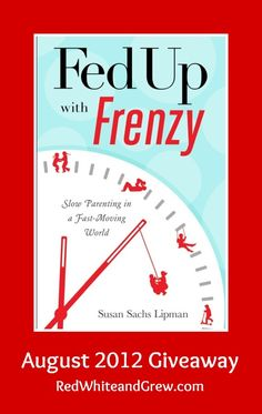 """""""Fed Up with Frenzy: Slow Parenting in a Fast-Moving World"""" #redwhiteandgrew  #giveaway"""