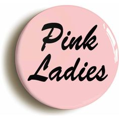 Pink Ladies Grease Fifties Badge Button Pin (Size is 1inch/25mm... ($1.90) ❤ liked on Polyvore featuring jewelry, brooches, pin jewelry, button jewelry, pin brooch and button brooch