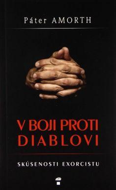 """RECENZIA: V BOJI PROTI DIABLOVI (Gabriele Amorth) Aj tento týždeň vám prinášame recenziu na výnimočnú knihu z pera známeho exorcistu Gabriela Amortha, V boji proti diablovi. Monika Kvašňovská o knihe napísala: """"Jednou z diablovych pascí je napríklad aj vyhľadávanie """"pomoci"""" čarodejníkov, veštcov,.. aj keď možno len zo zábavy. Veľa ľudí si ani neuvedomuje ako tým uškodí sebe alebo druhým a hlavne, ako sa prehrešujú voči Bohu.""""  Čítajte viac na Dobré čítanie.sk.  #exorcizmus #uzdravovanie… Gabriel, Blog, Movie Posters, Archangel Gabriel, Film Poster, Blogging, Billboard, Film Posters"""