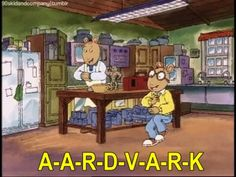 the only reason why i know how to spell aardvark haha