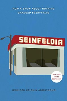 Seinfeldia: How A Show About Nothing Changed Everything - For the Seinfeld fanatic in your life.Seinfeldia: How A Show About Nothing Changed Everything, $12