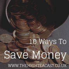 10 Ways To Save Money - from advice on grocery shopping, direct debits and shopping around!