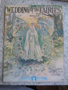 1909 Original Sheet Music Wedding Of The Fairies Gorgeous Fantasy woman w/Huge Butterfly Wings