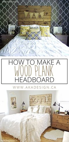 How to Make a Wood Plank Headboard - http://akadesign.ca/how-to-make-a-wood-plank-headboard/