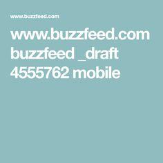 www.buzzfeed.com buzzfeed _draft 4555762 mobile