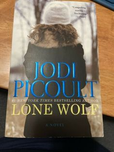 Jodi Picoult Books, Books To Read Before You Die, Lone Wolf, Reading Lists, Bestselling Author, Lonely, Authors, My Books, My Love