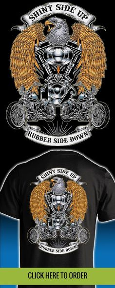 Keep the shiny side up and the rubber side down. Available in a men's biker motorcycle t-shirt, long sleeve, & hoodie. ORDER HERE: http://skullsociety.com/products/shiny-side-up-rubber-side-down?variant=10368661189&utm_source=pinterest&utm_medium=bon_012716_164_longpin&utm_campaign=012716