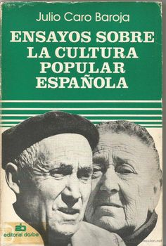 JULIO CARO BAROJA. ENSAYOS SOBRE LA CULTURA POPULAR ESPAÑOLA. EDITORIAL DOSBE - Foto 1