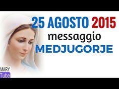 Messaggio Madonna Medjugorje, 25 agosto 2015 (il mondo in pericolo) - YouTube