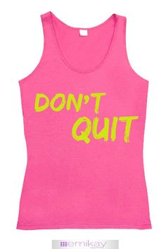Fitness Tank Top Don't Quit. Workout tank top. Exercise shirt. Fitness top. Crossfit shirt. Running. Motivational. Racerback. Quote Tank. Running shirt. Workout tshirt. Motivational Quote. Fitness Quote