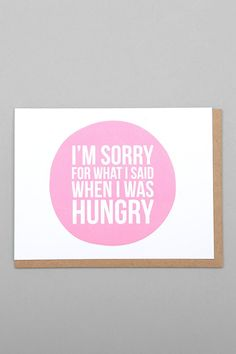 Print Smitten Sorry When I Was Hungry Card