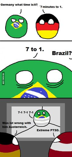 As a brazilian, I can confirm this is our reaction. Or at least the reaction of brazilian soccer lovers.