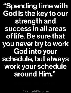 Spending time with Jesus is the key to our Success and Strength, Inspirational bible verse for business .,Famous Bible Verses, Encouragement Bible Verses, jesus christ bible verses , daily inspirational quotes with images,  bible verses for inspiration, Leadership Bible Verses,