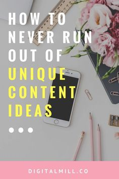 3 Ways to Never Run Out of Unique Blog Content Ideas