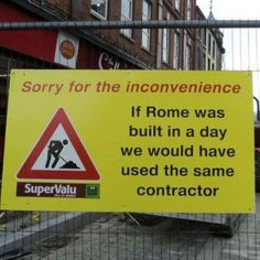Sorry for the inconvenience. If Rome was built in a day we would have used the same contractor.