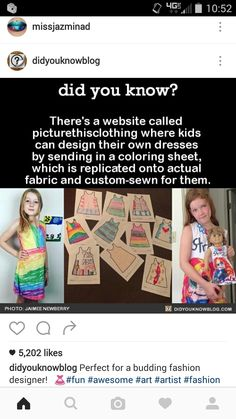 "did-you-kno: ""There's a website called picturethisclothing where kids can design their own dresses by sending in a coloring sheet, which is replicated onto actual fabric and custom-sewn for them. The More You Know, Good To Know, Did You Know, Just For You, Parenting Done Right, Kids And Parenting, Parenting Hacks, Wtf Fun Facts, Random Facts"