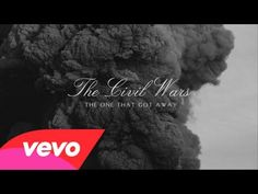 """Civil Wars - The One That Got Away. """"Oh if I could go back in time, when you only held me in my mind....I wish you were the one that got away."""""""