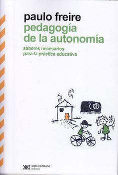 Paulo Freire - Libro:  PEDAGOGÍA DE LA AUTONOMÍA (en PDF)